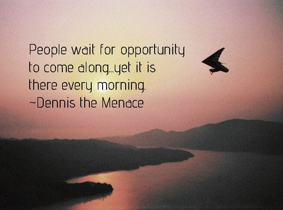 People wait for opportunity